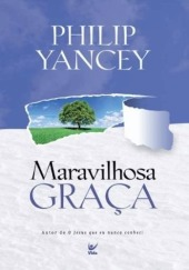 maravilhosa-graca-livro-autor-philip-yancey-D_NQ_NP_324311-MLB20524853182_122015-F